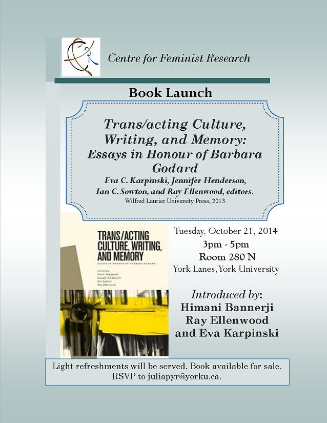 Trans/acting Culture, Writing, and Memory: Essays in Honour of Barbara Godard @ 280N York Lanes, York University | Toronto | Ontario | Canada