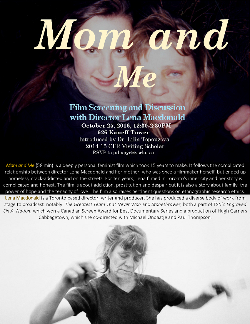 """""""Mom and Me"""" Film screening and discussion with Director Lena Macdonald @ 626 Kaneff Tower 