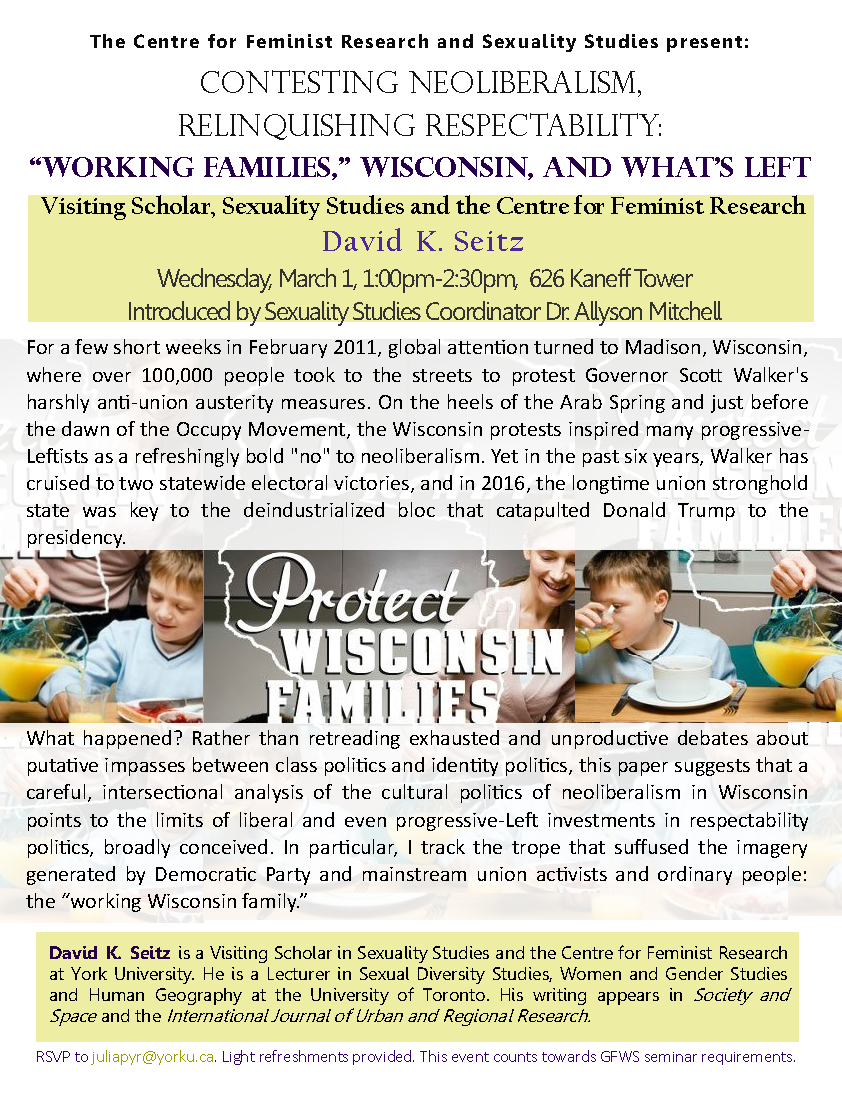 "Contesting Neoliberalism, Relinquishing Respectability: ""Working Families,"" Wisconsin, and What's Left @ 626 Kaneff Tower 