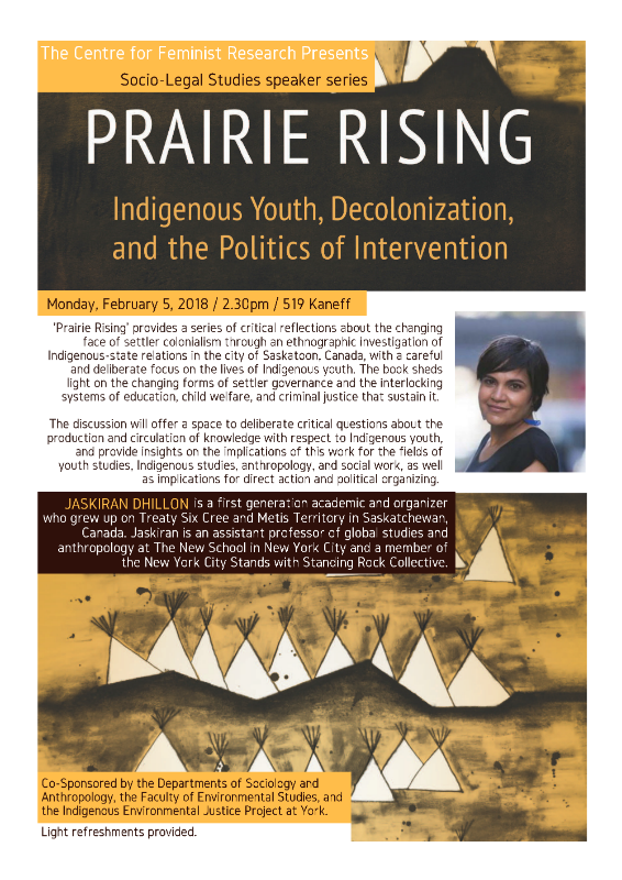 "CFR Presents: Socio-Legal Studies speaker series ""Reflections on Prairie Rising"" with Jaskiran Dhillon @ 519 Kaneff Tower  