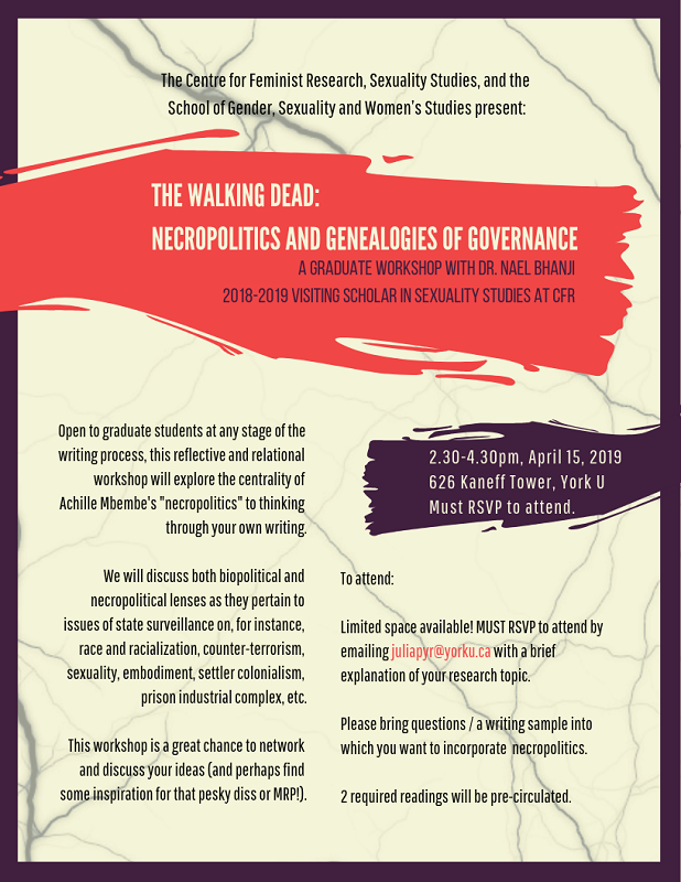 """The Walking Dead: Necropolitics and Genealogies of Governance"" Graduate Student workshop with Dr. Nael Bhanji @ 626 Kaneff Tower, York University"