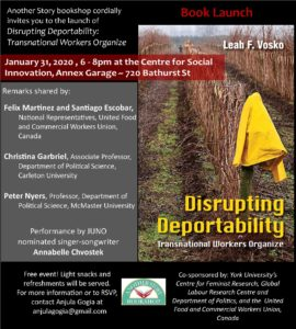 "CFR Co-Sponsored: ""Disrupting Deportability: Transnational Workers Organize"" Book Launch (Jan 31, 2020) @ The Centre for Social Innovation, Annex Garage"